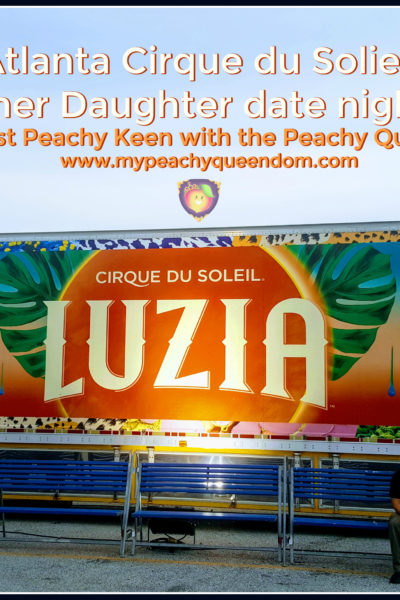 LUZIA Atlanta Cirque du Soleil - A Mother Daughter Date Night Review - Just Peachy Keen with the Peachy Queen www.stayinpeachy.com