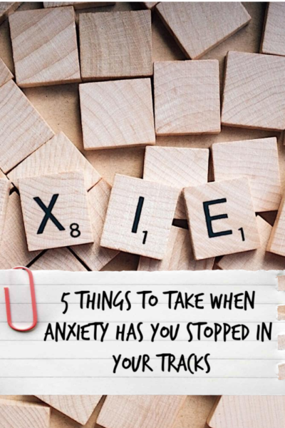 5 Things to Take when Anxiety has you stopped in your tracks. - Just Peachy Keen www.stayinpeachy.com