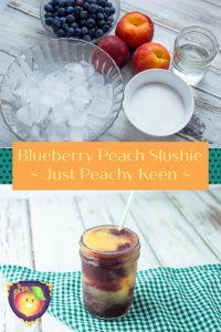 Blueberry Peach Slushie - Just Peachy Keen #summertreats